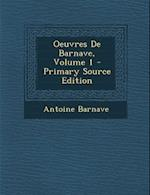 Oeuvres de Barnave, Volume 1 - Primary Source Edition af Antoine Barnave