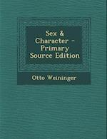 Sex & Character - Primary Source Edition
