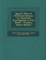 Egypt's Place in Universal History af Samuel Philo, Christian Karl Josias Bunsen, Samuel Birch