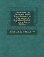 Jahrbucher Des Deutschen Reichs Unter Heinrich III. (Jahrbucher D. Deutschen Gesch.).