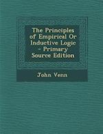 The Principles of Empirical or Inductive Logic af John Venn