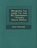 Margareta Von Anjou VOR Und Bei Shakespeare af Karl Schmidt