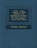 Works ... af William Herbert