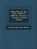 Japan Day by Day, 1877, 1878-79, 1882-83, Volume 2 af Edward Sylvester Morse