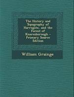 The History and Topography of Harrogate, and the Forest of Knaresborough - Primary Source Edition af William Grainge