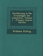 Einfuhrung in Die Grundlagen Der Geometrie, Volume 1