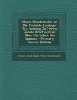 Moses Mendelssohn an Die Freunde Lessings af Moses Mendelssohn, Johann Jacob Engel
