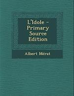 L'Idole af Albert Merat