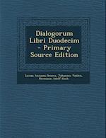 Dialogorum Libri Duodecim