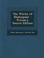 The Works of Shakespear - Primary Source Edition