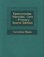 Epaminondas, Hannibal, Cato af Cornelius Nepos