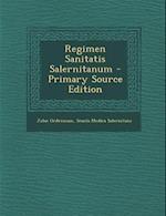 Regimen Sanitatis Salernitanum - Primary Source Edition af John Ordronaux, Scuola Medica Salernitana