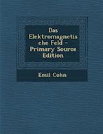 Das Elektromagnetische Feld - Primary Source Edition