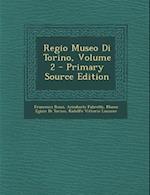 Regio Museo Di Torino, Volume 2 - Primary Source Edition
