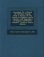 Genealogy of a Branch of the Mead Family; With a History of the Family in England and in America and Appendixes of Rogers and Denton Families