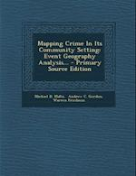 Mapping Crime in Its Community Setting af Michael D. Maltz, Warren Friedman