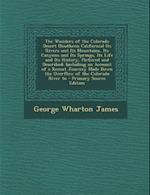 The Wonders of the Colorado Desert, Volume I of II af George Wharton James