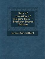 Rate of Recession of Niagara Falls af Grove Karl Gilbert