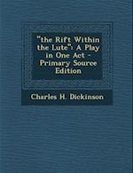 The Rift Within the Lute af Charles H. Dickinson