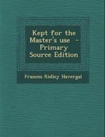 Kept for the Master's Use af Frances Ridley Havergal
