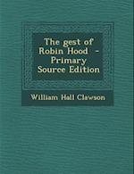 The Gest of Robin Hood af William Hall Clawson