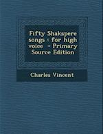 Fifty Shakspere Songs af Charles Vincent