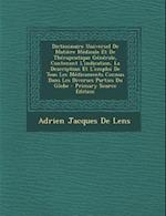 Dictionnaire Universel de Matiere Medicale Et de Therapeutique Generale, Contenant L'Indication, La Description Et L'Emploi de Tous Les Medicaments Co