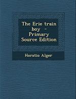 The Erie Train Boy af Horatio Alger Jr.