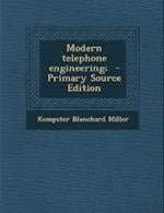 Modern Telephone Engineering; - Primary Source Edition af Kempster Blanchard Miller