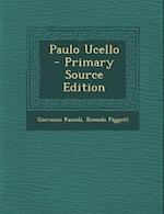 Paulo Ucello - Primary Source Edition af Romola Piggott, Giovanni Pascoli