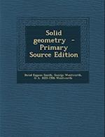 Solid Geometry af G. a. 1835-1906 Wentworth, George Wentworth, David Eugene Smith