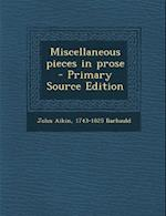 Miscellaneous Pieces in Prose af John Aikin, 1743-1825 Barbauld