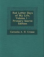 Red Letter Days of My Life, Volume 1 - Primary Source Edition