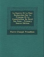 La Guerre Et La Paix af Pierre-Joseph Proudhon
