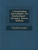 Literarisches Zentralblatt Fur Deutschland - Primary Source Edition
