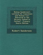 Bishop Sanderson's Lectures on Conscience and Human Law af Robert Sanderson