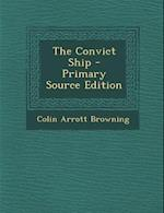 The Convict Ship af Colin Arrott Browning