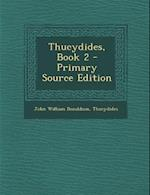 Thucydides, Book 2 - Primary Source Edition af John William Donaldson, Thucydides