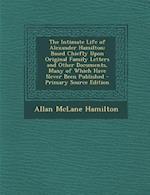 The Intimate Life of Alexander Hamilton af Allan Mclane Hamilton
