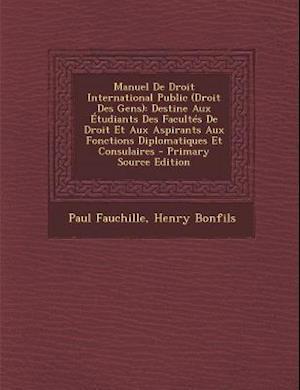 Bog, paperback Manuel de Droit International Public (Droit Des Gens) af Paul Fauchille, Henry Bonfils