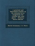 A Practical and Theoretical Treatise on the Detached Lever Escapement for Watches and Time Pieces - Primary Source Edition af Moritz Grossmann, C. C. Pierce