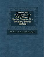 Letters and Recollections of John Murray Forbes Volume 01 af John Murray Forbes, Sarah Forbes Hughes