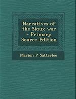 Narratives of the Sioux War af Marion P. Satterlee