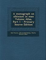 A Monograph on Albinism in Man Volume Atlas, Part 1 af Karl Pearson, Edward Nettleship, Charles Howard Usher