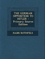The German Opposition to Hitler af Hans Rothfels