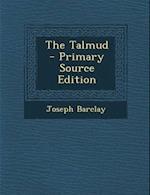 The Talmud af Joseph Barclay