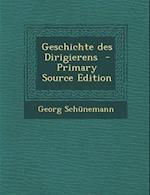 Geschichte Des Dirigierens af Georg Schunemann