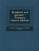 Breakout and Pursuit af Martin Blumenson