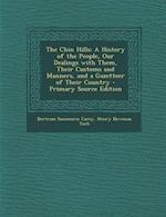 The Chin Hills af Henry Newman Tuck, Bertram Sausmarez Carey