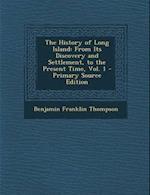 The History of Long Island af Benjamin Franklin Thompson